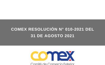 COMEX RESOLUCIÓN N° 010-2021 del 31 de agosto 2021